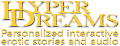 Read personalized interactive erotic sex stories at Hyperdreams